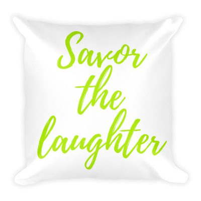 Savor The Laughter – Accent Pillow