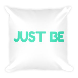 Just be – Accent Pillow