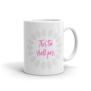 This too shall pass – Mug