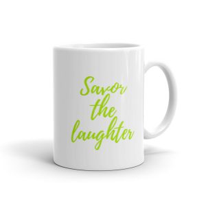 Savor the laughter – Mug