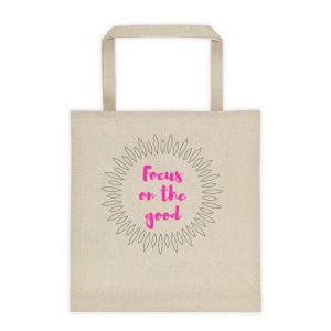 Focus on the good – Tote Bag
