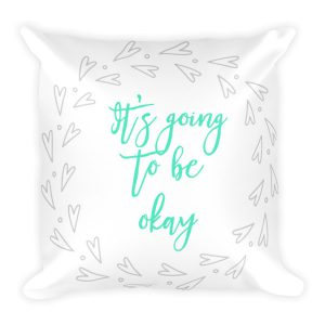 It's going to be okay – Accent Pillow