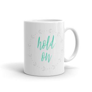 Hold On – Mug