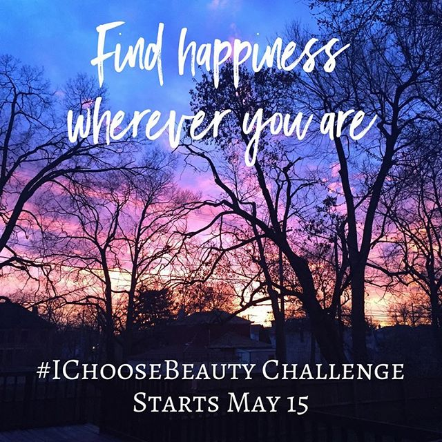 "Find happiness wherever you are. Join the #IChooseBeauty Challenge starting Monday, May 15! Get daily email prompts for two weeks telling you what ""thing of beauty"" to photograph. Then share your image on Instagram using the hashtag #IChooseBeauty. It's 14 days of guided beauty treasure hunts to help you find happiness wherever you are. And I'll be there to support you every step of your journey. Link in bio to sign up! @ichoose.beauty"