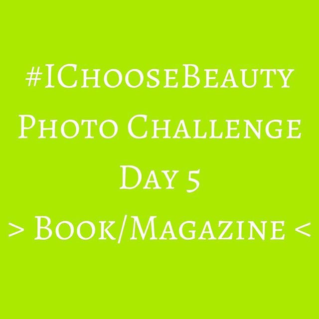 It's Day 5 already! Keep going!.Today's challenge is to take a picture of one of your favorite books or magazines - old or new. And if you want, share why you chose it..Post your picture on Instagram using the hashtag #IChooseBeauty..Browse through the hashtag feed to see your fellow Challengees'faves..Keep on commenting and liking and supporting each other! See you out there!