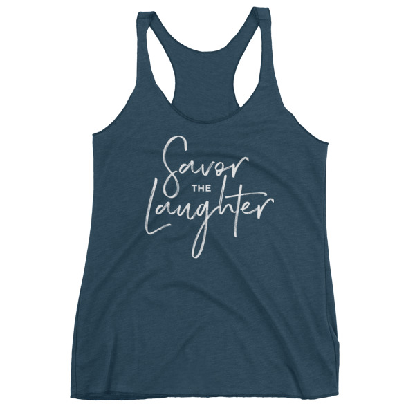 Savor the laughter – Women's Racerback Tank