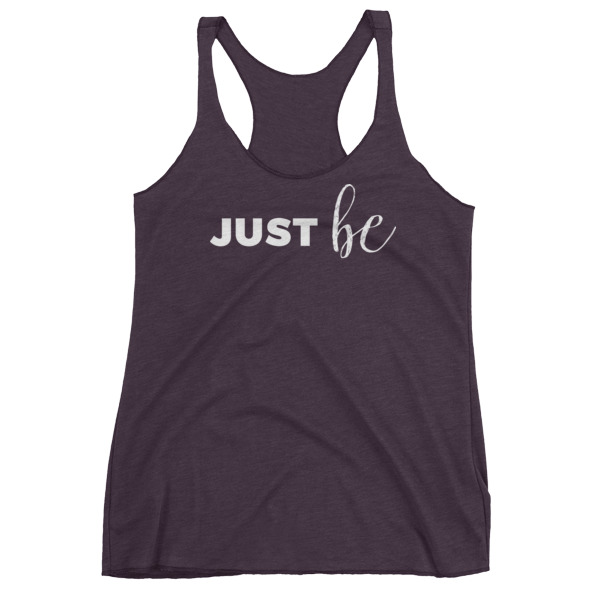 Just be – Women's Racerback Tank