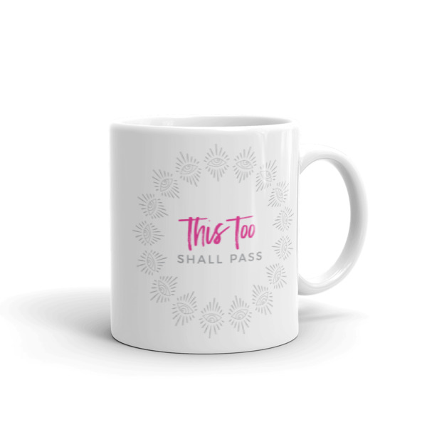 This too shall pass – Mug