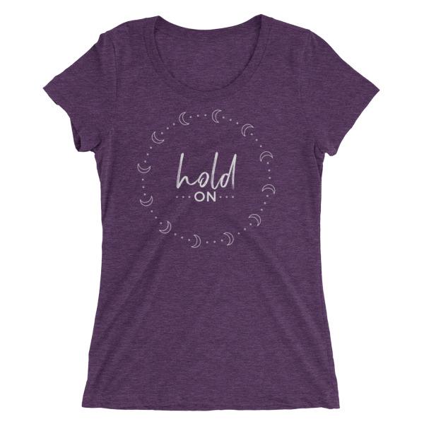 Hold on – Women's Tee
