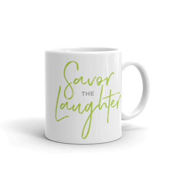 Savor the laughter – Mug