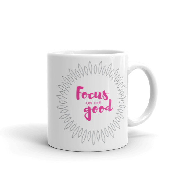 Focus on the good – Mug