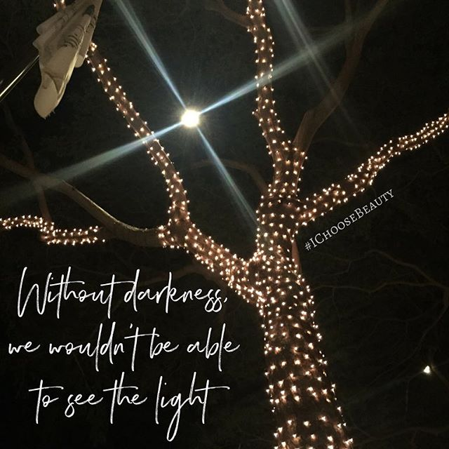 There's a reason for the tough times we all have in our lives from time to time. Without the darkness, we would never see the light that's ahead. And it's there. It really is. #IChooseBeauty