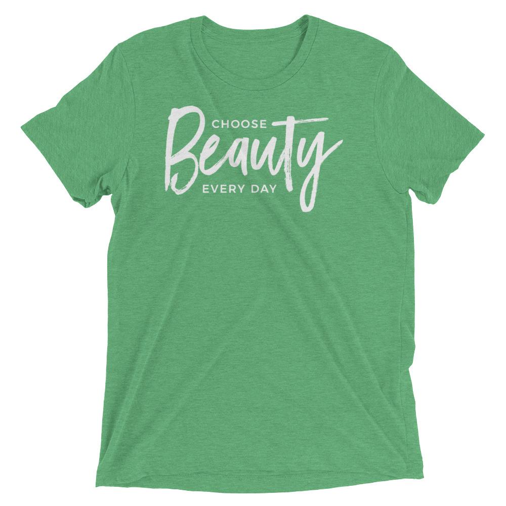 Choose beauty every day – Unisex Tee