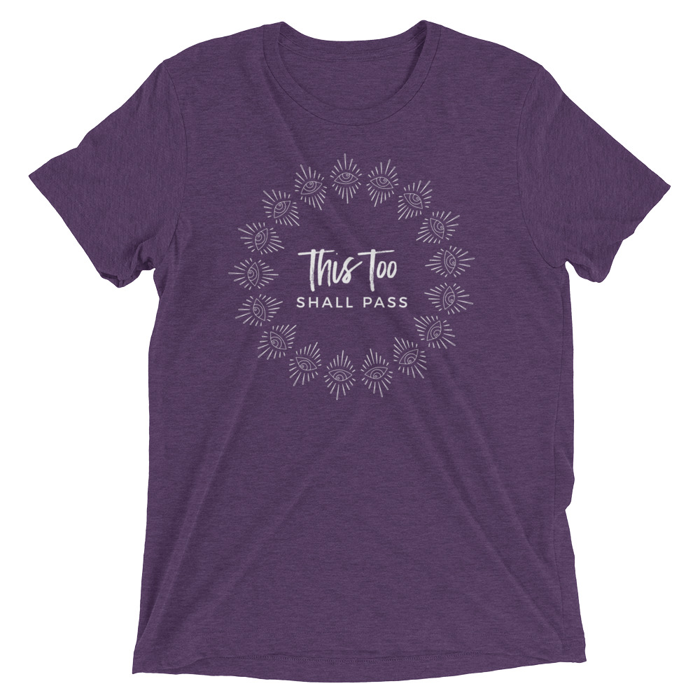 This too shall pass – Unisex Tee