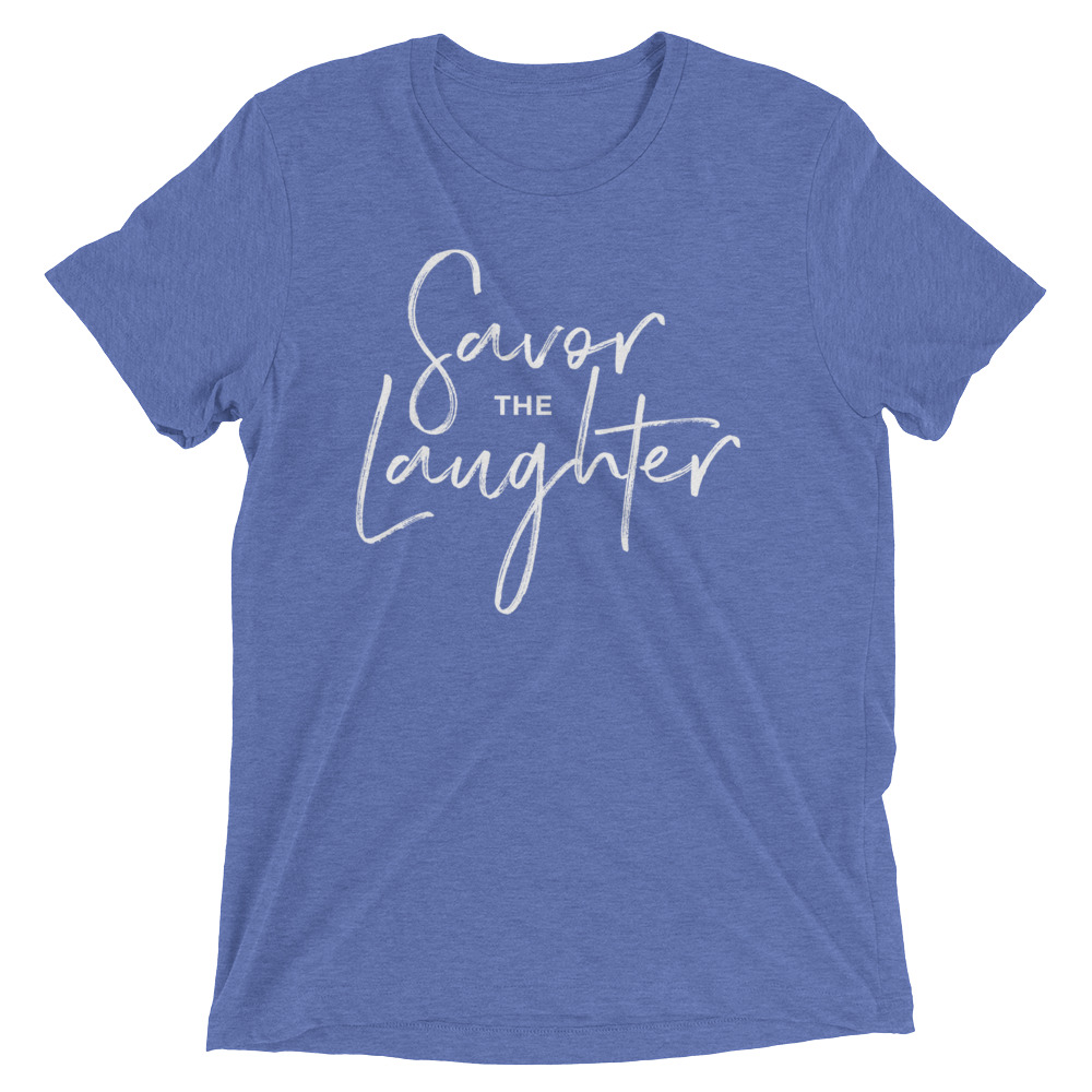 Savor the laughter – Unisex Tee