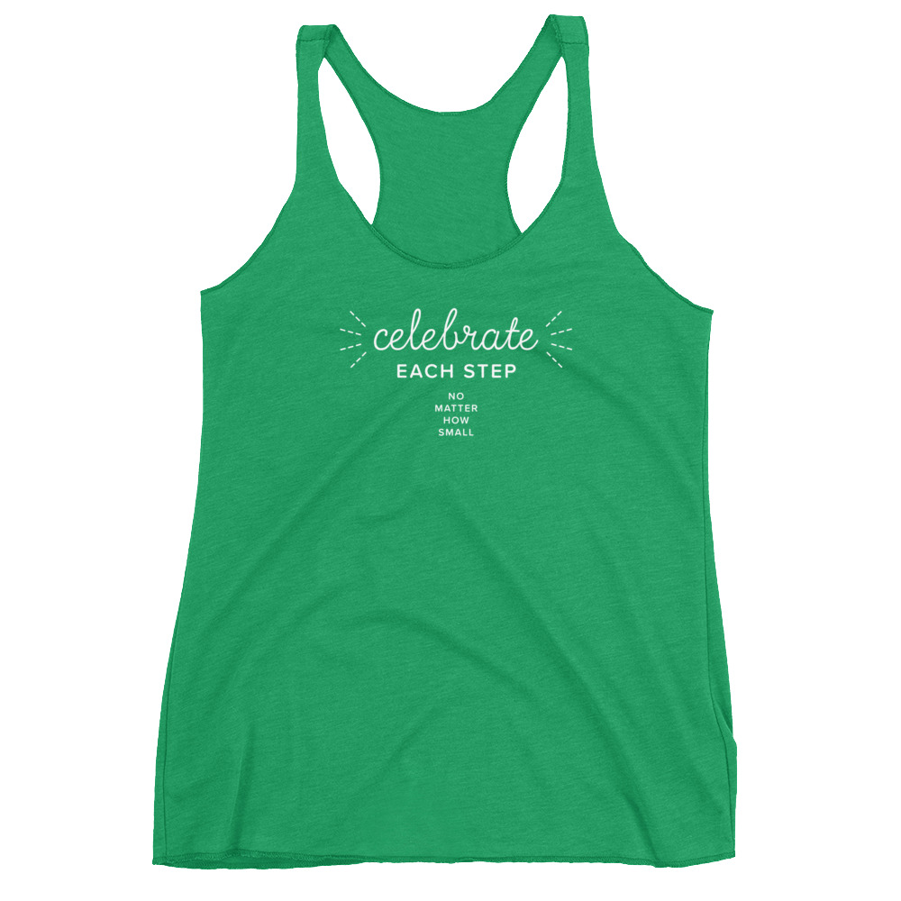 Celebrate each step, no matter how small – Women's Racerback Tank